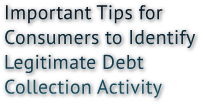Important Tips for Consumers to Identify Legitimate Debt Collection Activity